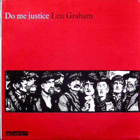Len Graham - Do Me Justice