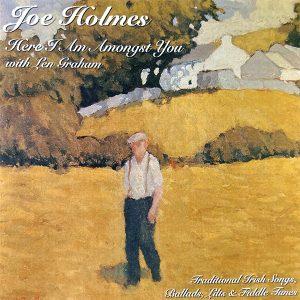 Here I Am Amongst You - Len Graham and Joe Holmes