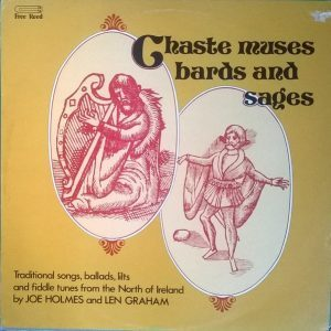 Joe Holmes and Len Graham - Chaste Muses, Bards and Sages