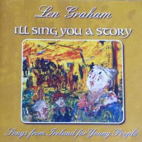 Len Graham - I'll Sing You a Story