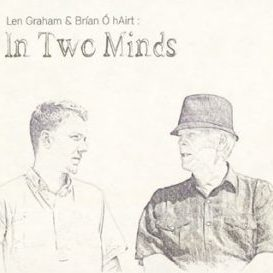 Len Graham and Brían Ó hAirt - In Two Minds