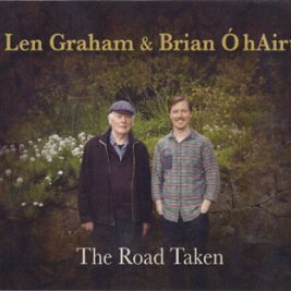 Len Graham and Brían Ó hAirt - The Road Taken
